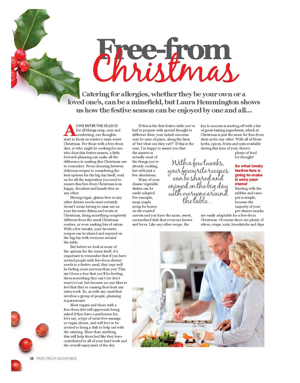 Free-From Magazine. Lifestyle, Print, Digital.   Over the course of a couple of years, I worked with titles in the 'Free-From' magazine group to research and write articles (print and online), and work on food-related content to seasonal briefs.