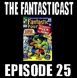 The Fantasticast Episode 25