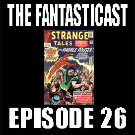 The Fantasticast Episode 26