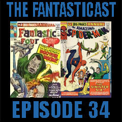 The Fantasticast Episode 34