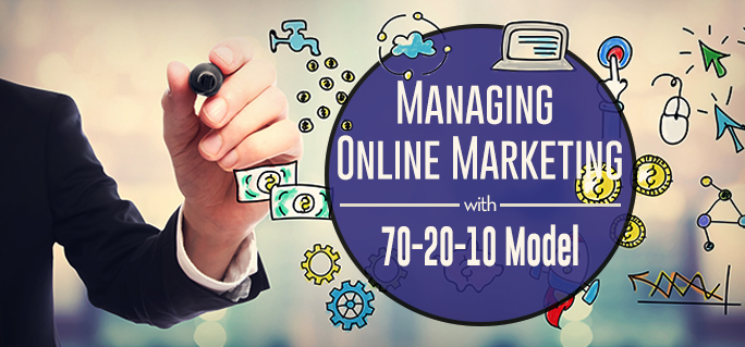 Managing Online Marketing with 70-20-10 Model