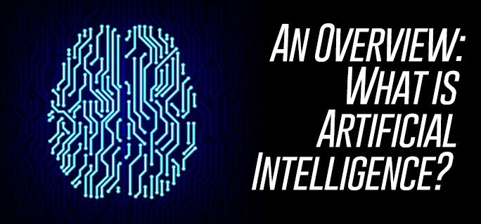 An Overview: What is Artificial Intelligence?