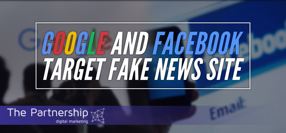 Google and Facebook Target Fake News Site