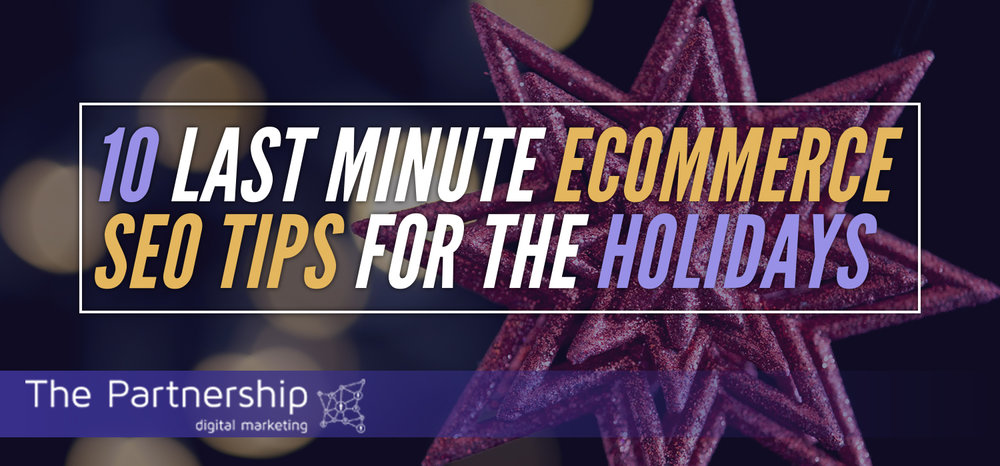 10 Last Minute ECommerce SEO Tips for the Holidays