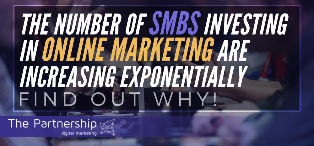 The Number of SMBs Investing in Online Marketing are Increasing Exponentially. Find Out Why!