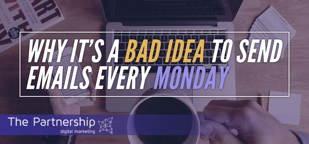 Why it's a bad idea to send emails every Monday