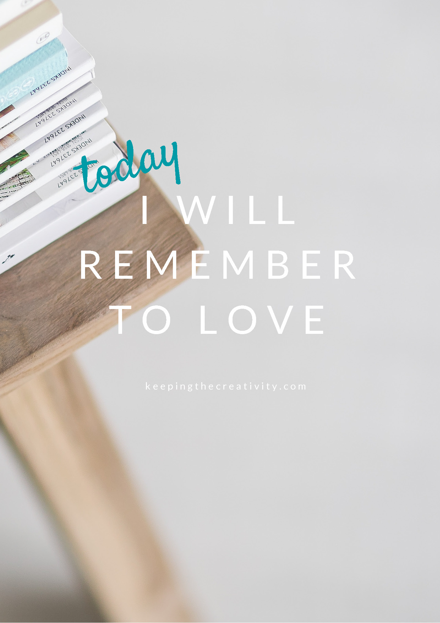 Remember to Love