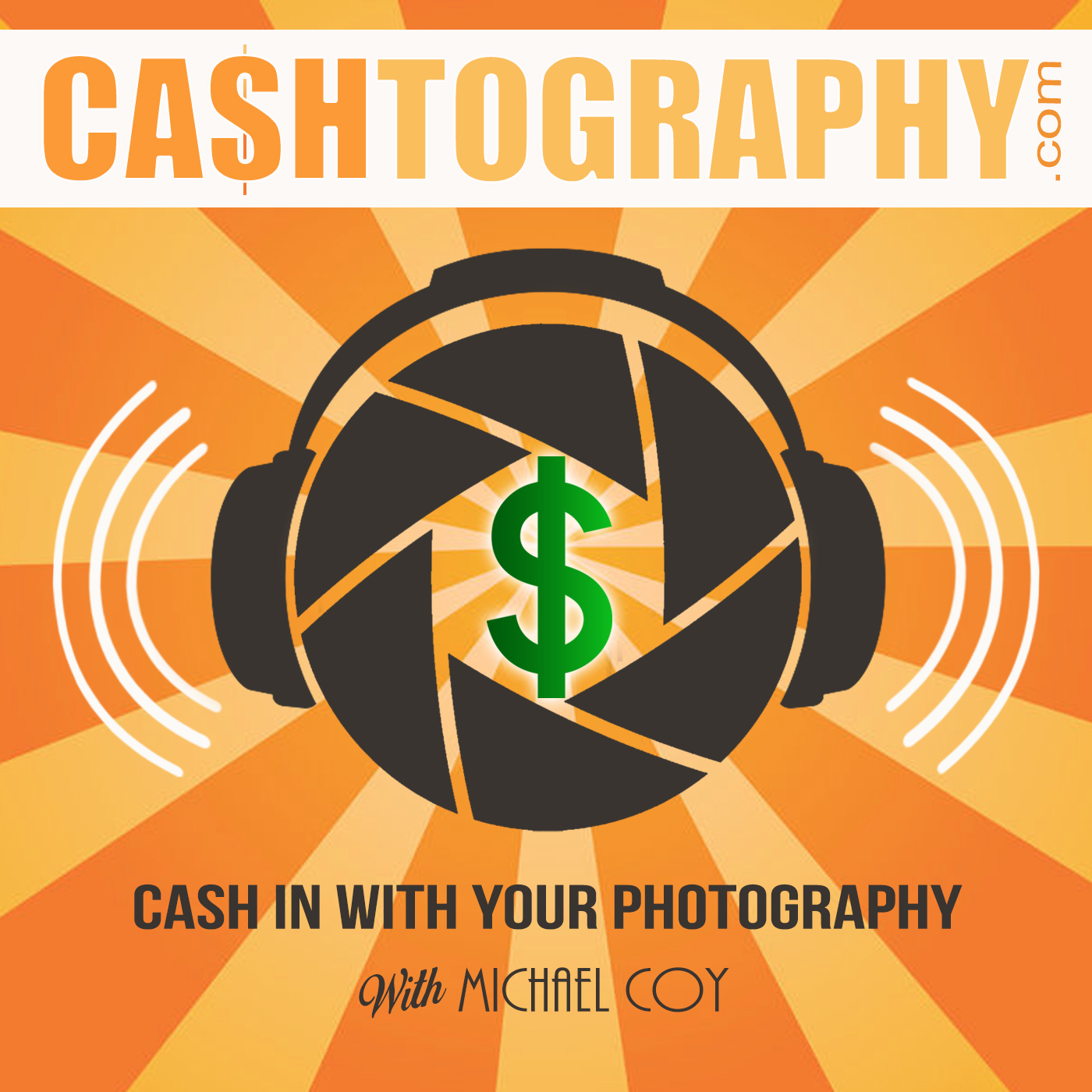 The CASHtography Podcast: Photography | Business | Marketing | Education | Michael Coy