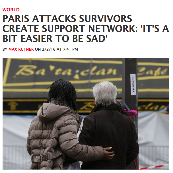 "NEWSWEEK.COM - 2 FÉVRIER 2016 ""Paris Attacks Survivors Create Support Network: 'It's a Bit Easier to Be Sad'"""