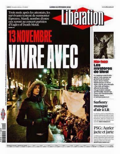 """LIBÉRATION - 15 FÉVRIER 2016 """"13 Novembre : Vivre avec"""""""