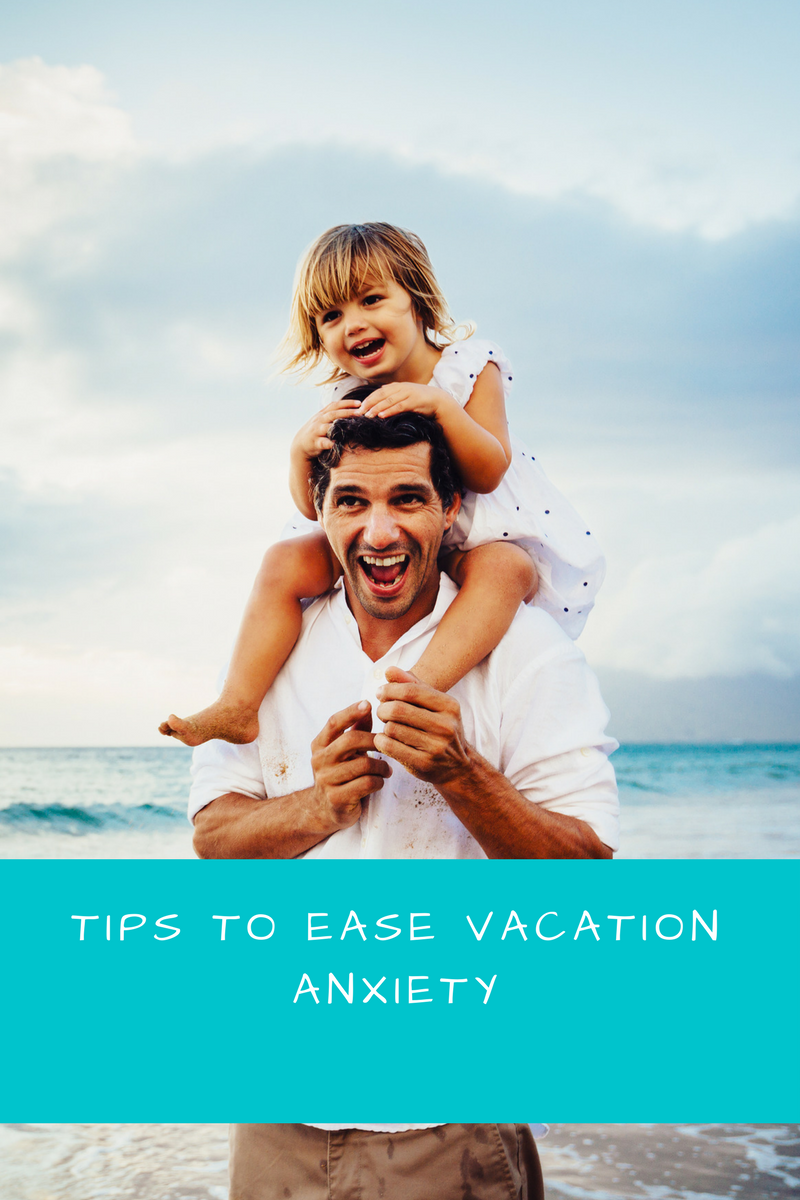 Tips to ease vacation ANXIETY.png