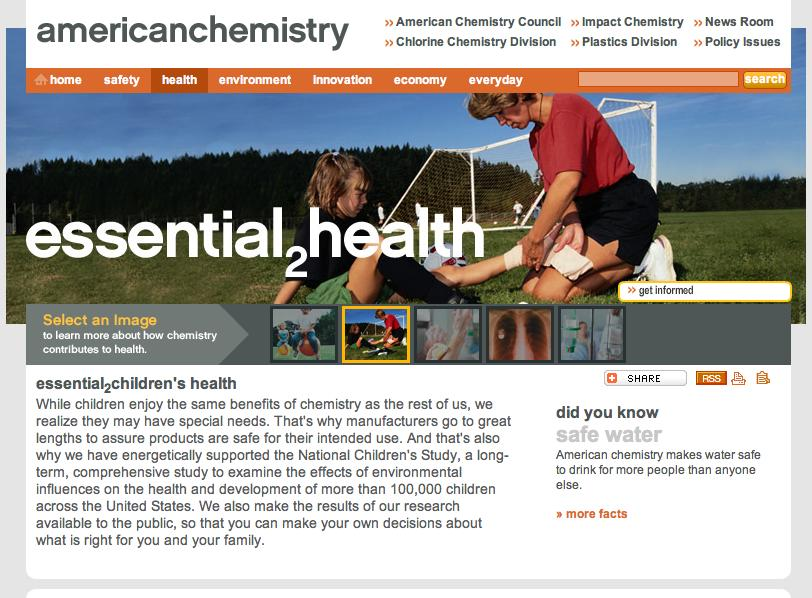 "Ads from an American Chemistry Council campaign in the mid 2000s called essential2life, a ""360(degree) communication effort"" to show ""how connected we all are and how central chemistry is to the health and growth of our nation."""