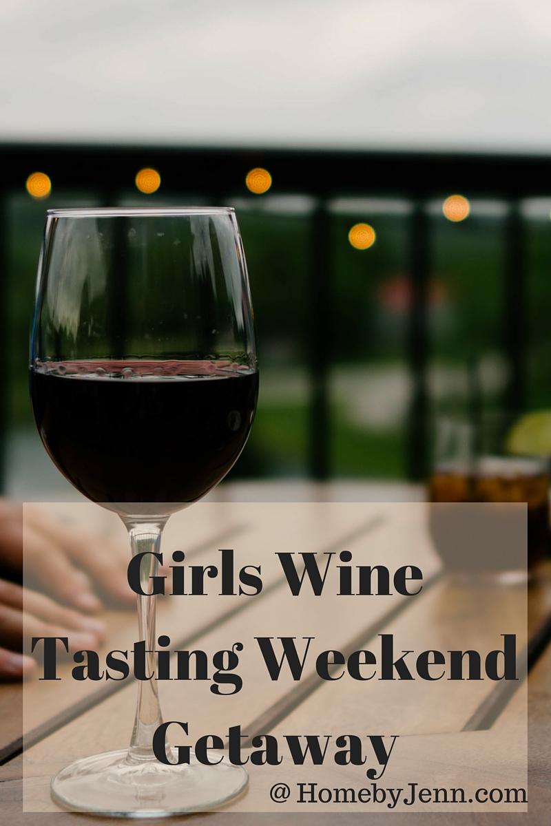 Girls wine tasting weekend getaway