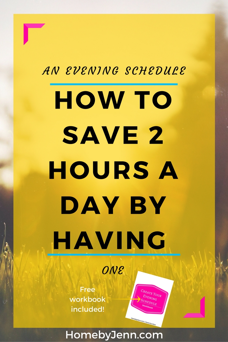 This post will show you the exact steps to take to create an evening schedule that will ultimately save you 2 hours a day.  Included is an evening schedule workbook to equip you with all the tools necessary to gain extra time in your day.  Take action now, click through and start planning your evenings.