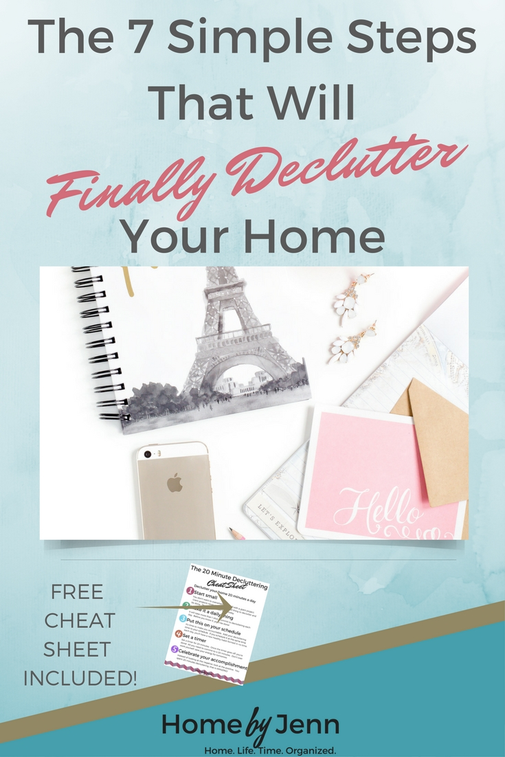 Simply declutter your home by following these 7 simple steps.  The declutter in 20 cheat sheet is included. Live in a beautifully organized home, finally.