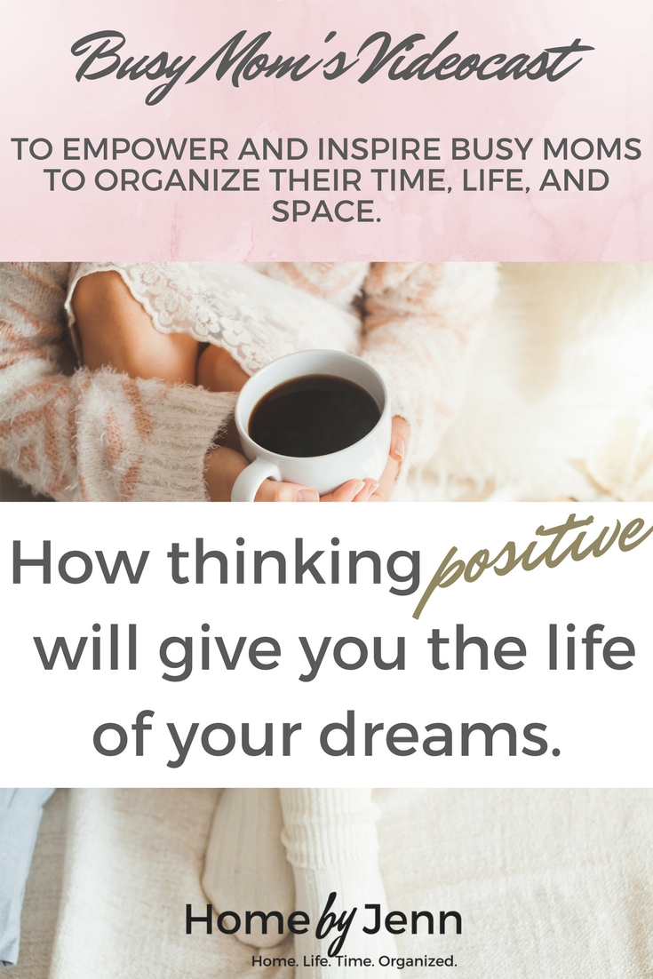 Today's busy mom video podcast will help you stay positive so you can live the life of your dreams.  Don't forget to download the FREE affirmations workbook so you can live the life of your dreams, no matter how busy you are.
