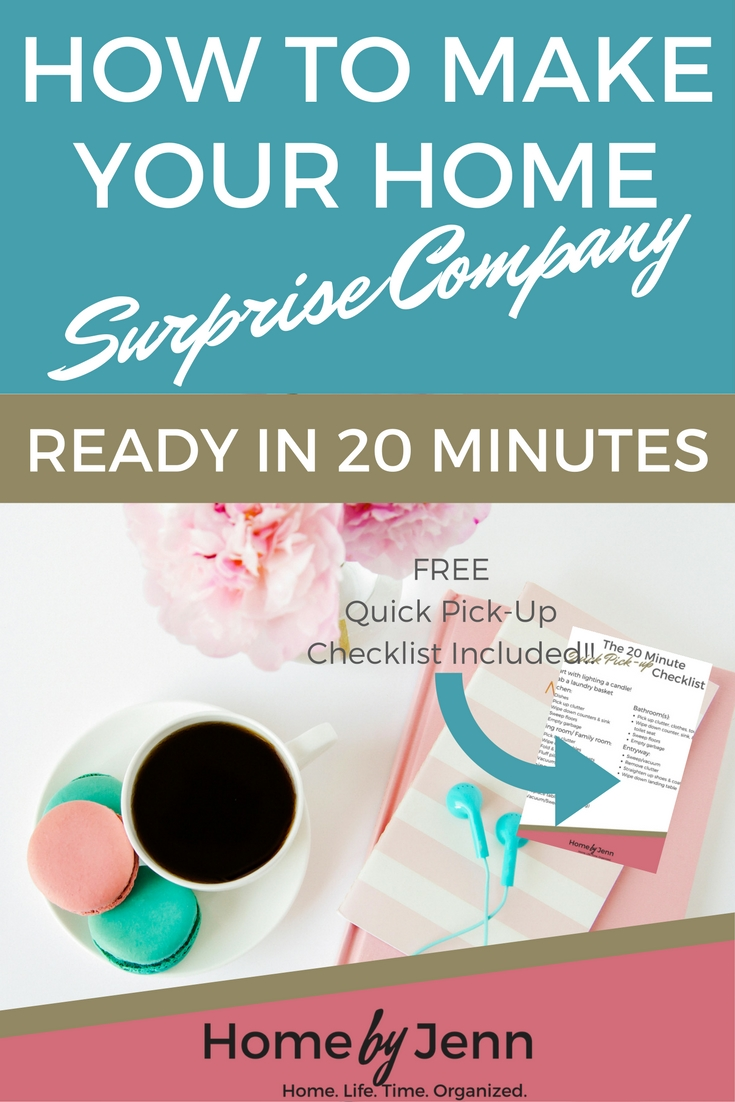 Find out how you can have your home surprise company ready in as little as 20 minutes.  Don't forget to download the free checklist!!