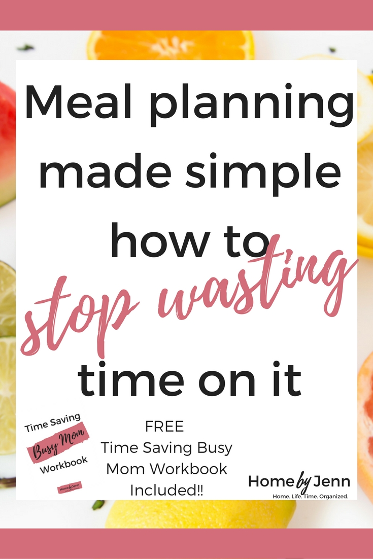 Are you tired of how much time it takes to create a meal plan? You'll learn the secret to busy mom meal planning in this post. Included is a free Time-Saving Busy Mom workbook come download it and save even more time each week!
