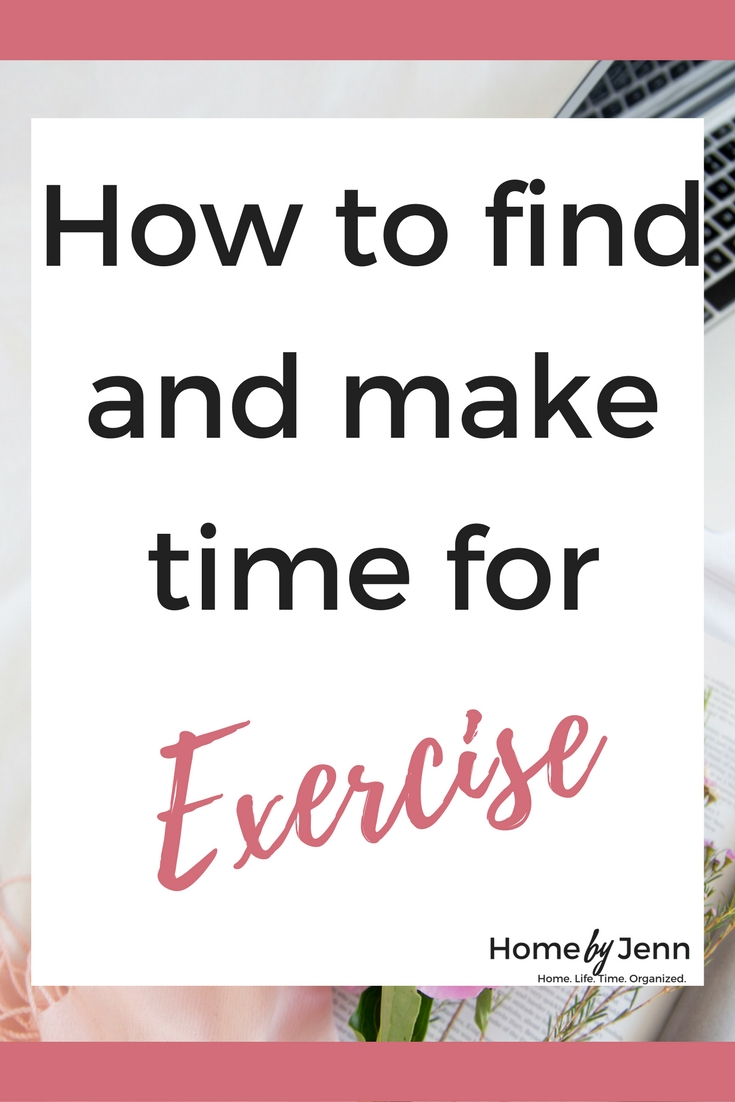 How to find and make time for exercise.  You want to exercise more but you have a hard time finding the time.  In this post, you'll learn how to find and make time for exercise.