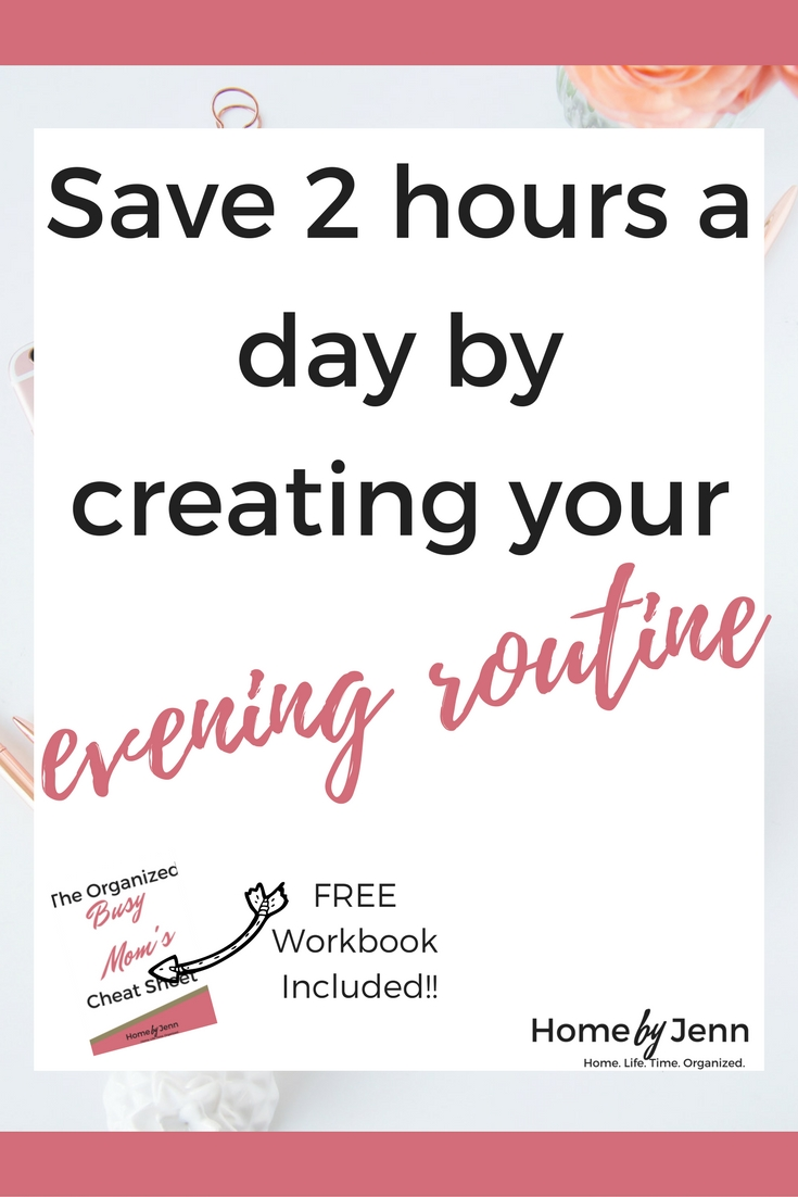 Learn the exact steps you need to take to create an amazing evening routine that will save you 2 hours a night!  In this post, you are walked through the steps you need to take to create an evening routine that will help organize you and your entire family.  Included is a free Organized Busy Mom Workbook to help you create that evening routine that will change your life!  Click through to learn more.