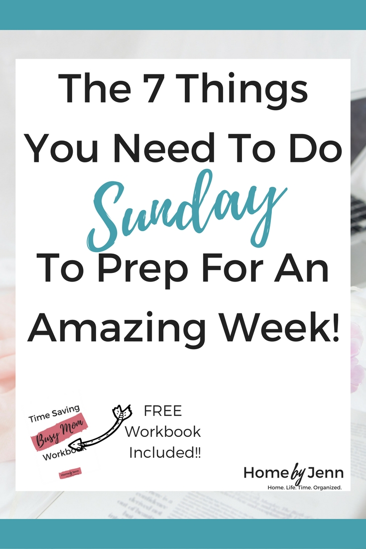 Spend a little bit of time on Sunday to create an amazingly organized and productive week!  Learn the 7 things you need to do Sunday to prep for the week.  Don't forget to download the FREE Sunday Prep workbook!