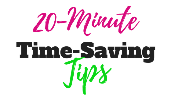 20 minute time saving tips.png