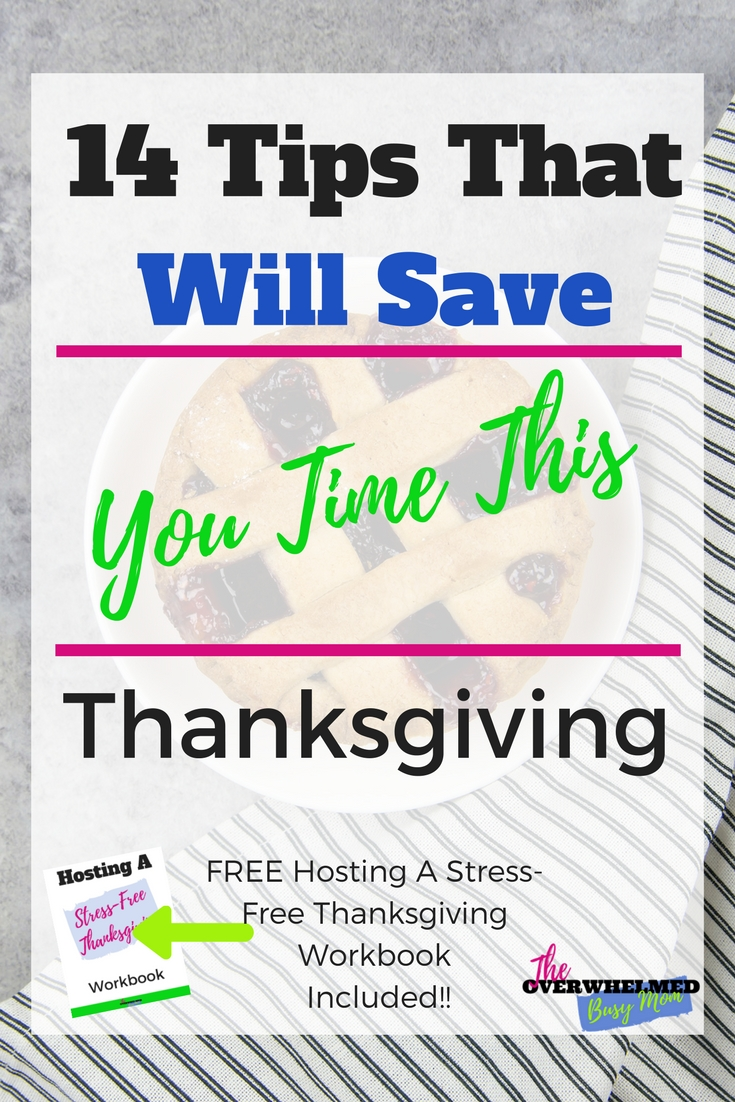 Since we can't actually create more time in our days.  It's important to find ways to save time.  This is especially true for the Thanksgiving and Christmas season.  In this post, I'm going to be sharing 14 tips that will save you time this Thanksgiving season. These tips I think are quite simple to do and don't take time to implement.  They are just simple things that you can keep in your mind to take advantage of so you can have a stress-free Thanksgiving.