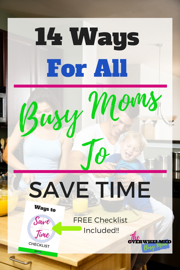 Busy moms have too much on their plate. In this post, Jenn shares 14 tips with you that save her and her family time each and every day. It includes a free checklist so you can start implementing these tips today. #busymom #savetime #organizing #moms #stayathomemom #homemaking