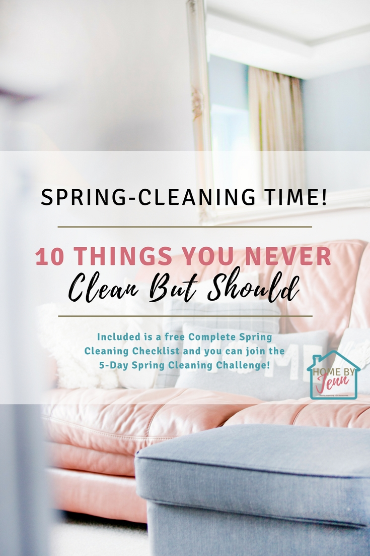 In this post, Jenn shares 10 things you never clean but should, how to clean them and cleaning tips to get you through daily cleaning and your spring cleaning. She also includes a free Complete Spring Cleaning Checklist to make spring cleaning easier. #cleanhome #springcleaning #cleaningschedule #springcleaningchecklist #springcleaningtips #wheretostartcleaning #springcleaninglist #declutter