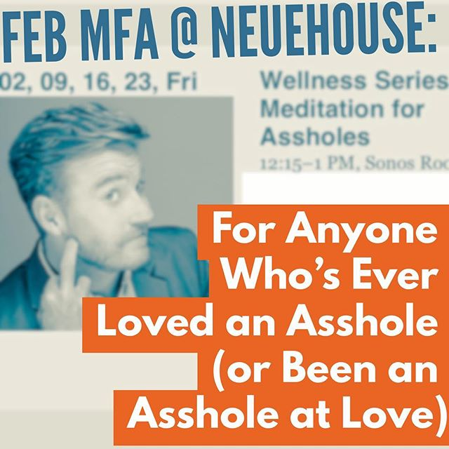 @neuehouse #hollywood members join me Friday's @ 12:15 for this months series on dealing with and not acting like an asshole in the realm of #love 😍🙄🤪. Maybe bring a guest: examples include the asshole you used to date; the one who's not getting the hint; and your husband  who's married to an asshole (you), etc.  _______________________________ #meditation #meditationforassholes #mindfulness #mindful #asshole #notanasshole #realshit #realrelationships #tgif