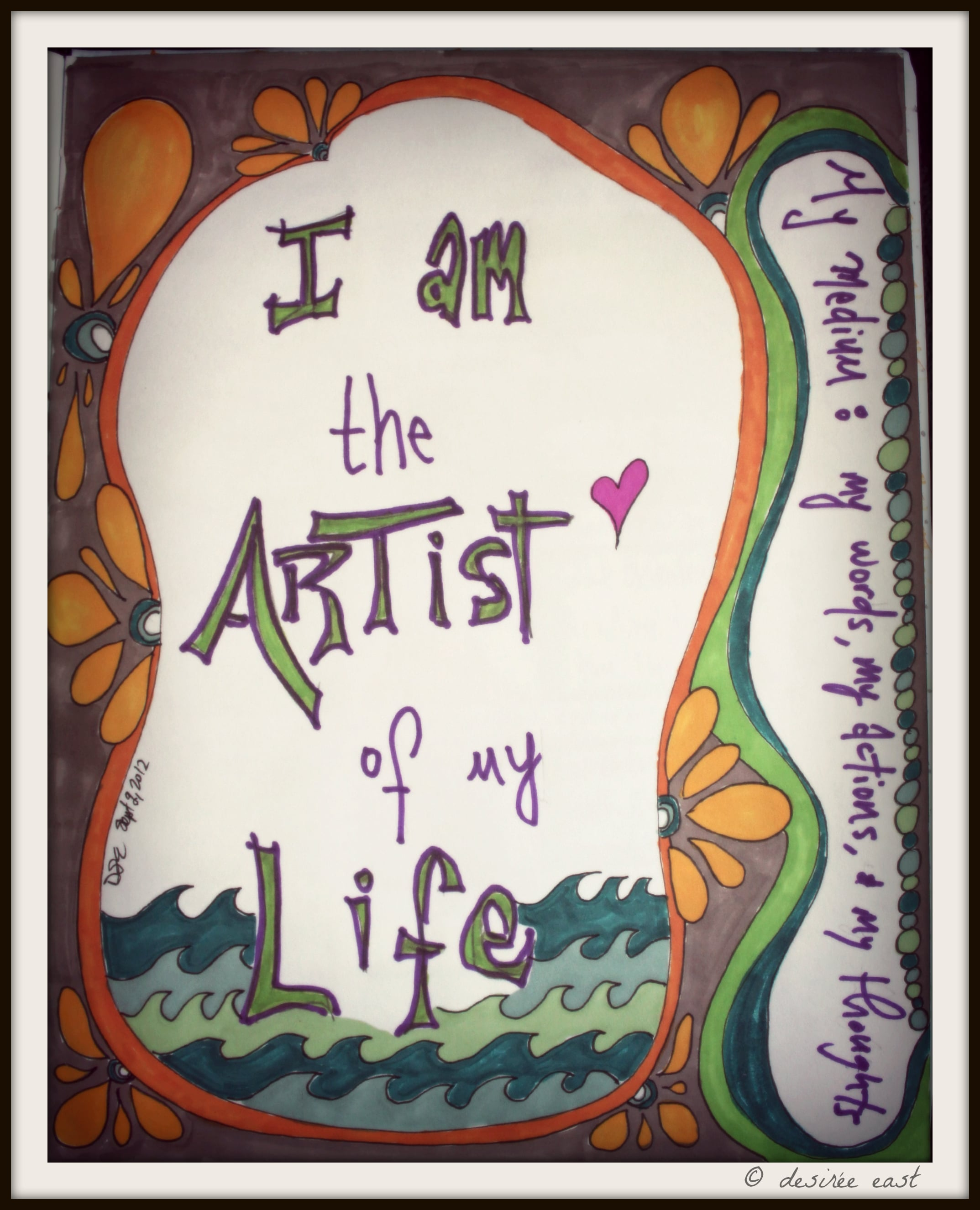 I am the Artist of my Life. From the Artist Within. Illustrated by Desiree East