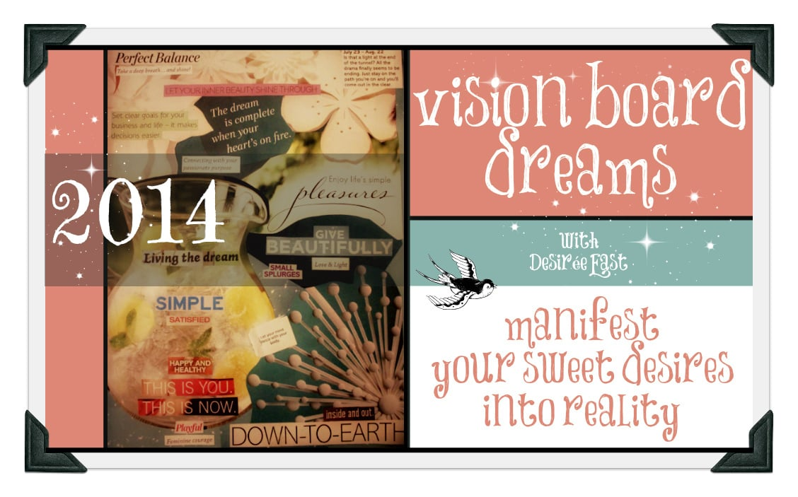 CLICK HERE to sign up for updates to 'VISION BOARD DREAMS' workshop!