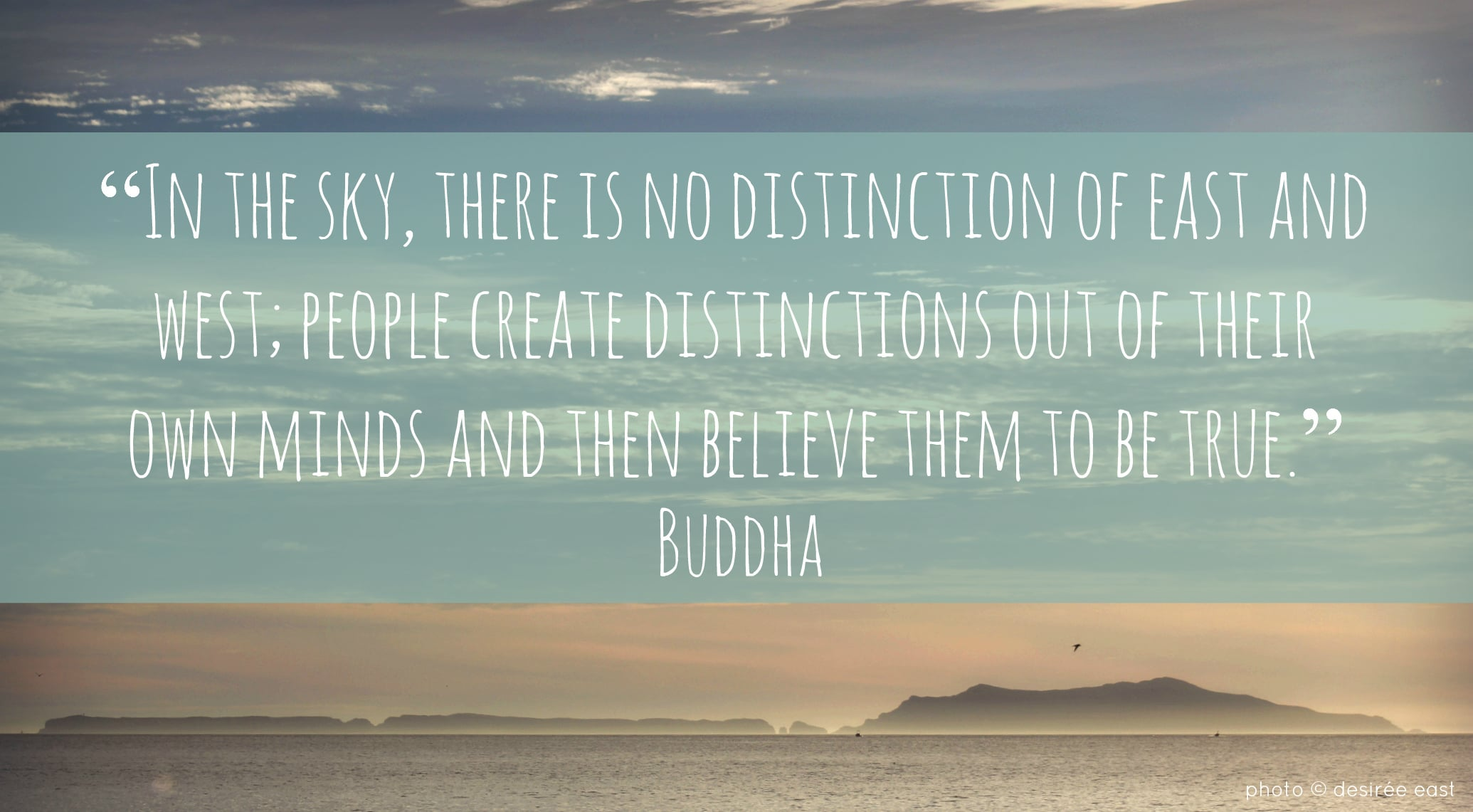 weekly photo challenge - perspective with buddha quote - 'on the horizon' by desiree east