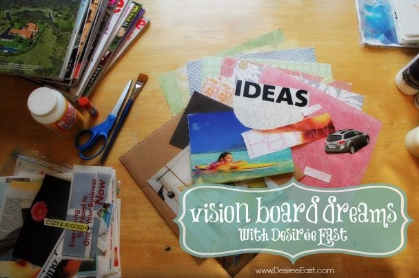 vision board dreams - how to create a vision board with artist desiree east