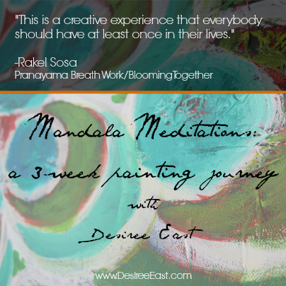 mandala meditations: a 3-week painting journey with desiree east