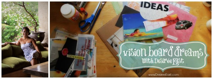 vision board dreams with desiree east
