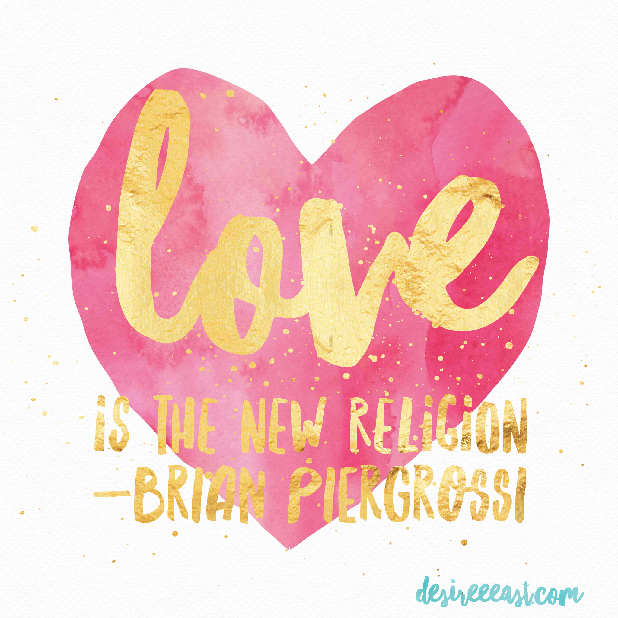 love is the new religion - quote - brian piergrossi - author life coach spiritual teacher - desiree east