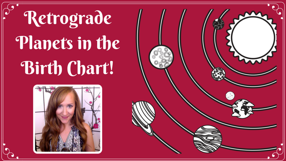 Retrograde Planets In The Birth Chartwith Heather Astrology