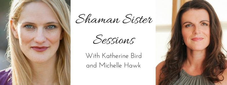 Shamans Michelle Hawk and Katherine Bird