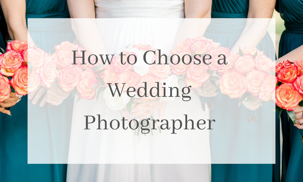 How to Choose a Wedding Photographer (2).jpg