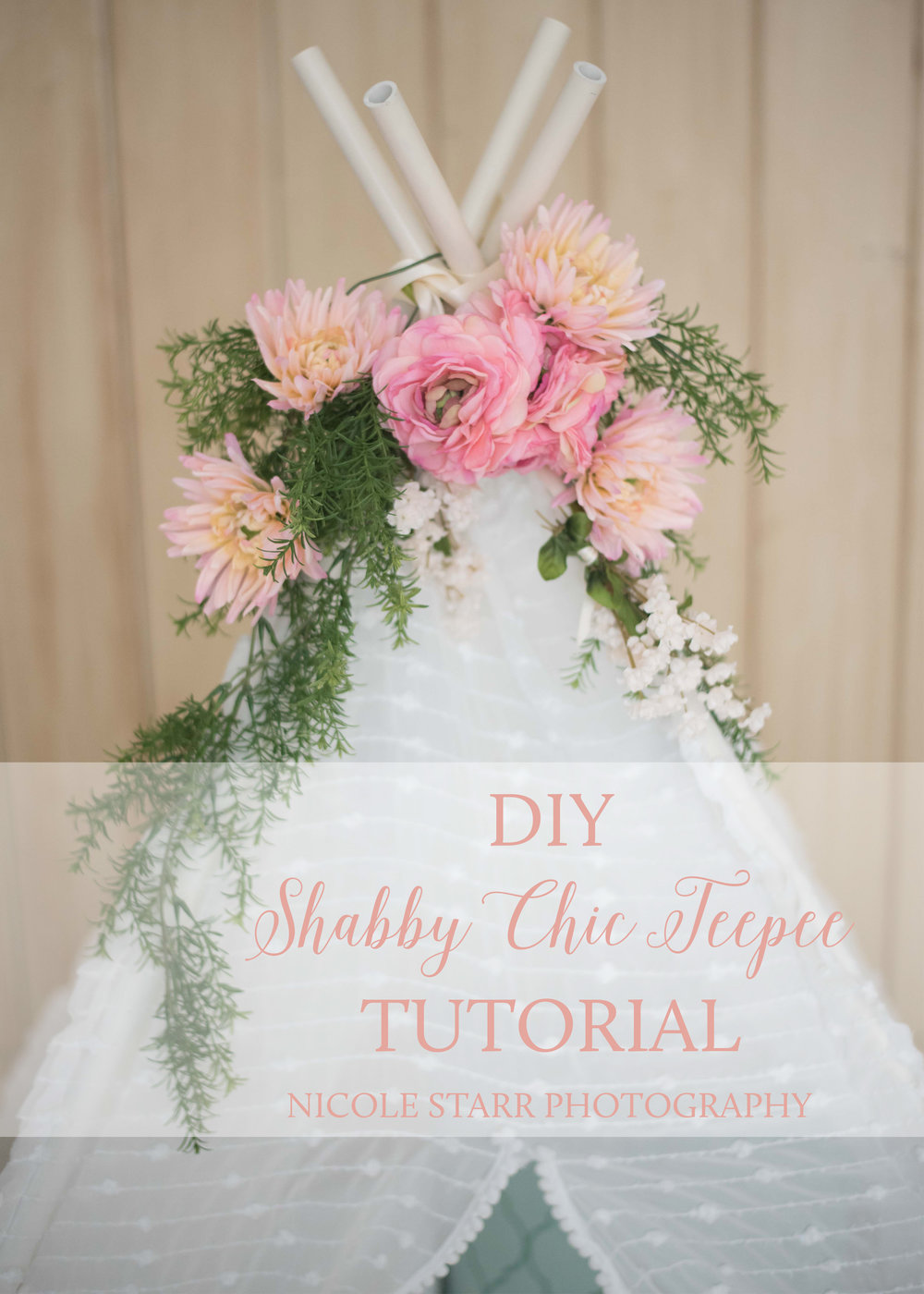 diy shabby chic teepee tutorial saratoga springs boston baby photographer nicole starr. Black Bedroom Furniture Sets. Home Design Ideas