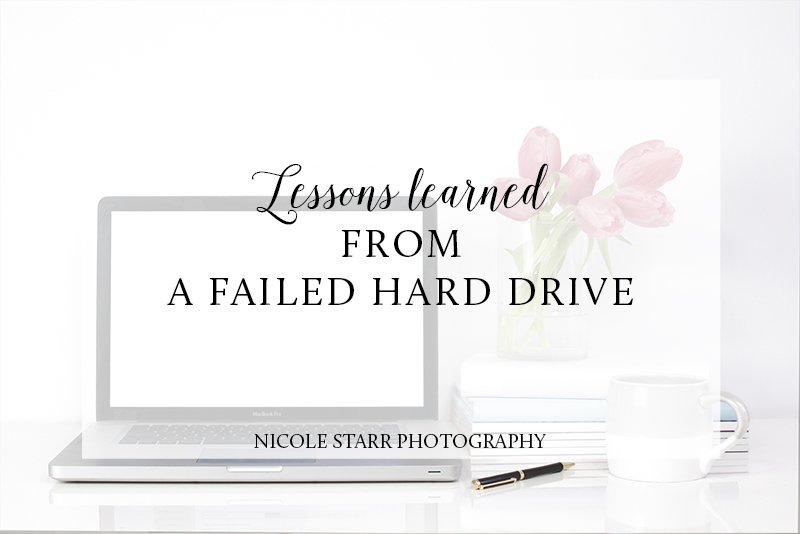 photographer mentoring and education with nicole starr photography, what to do when your hard drive crashes