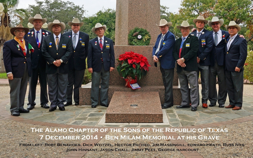"The Alamo Chapter pay tribute on Dec 7th, 2015 to the life and passing of Ben Milam, hero of the Texas Revolution. Without Ben and his famous December 1835 "" Who will go with Old Ben Milam into San Antonio, there might not have been a Texas Republic. His leadership led the tough fight and ultimate surrender of the Mexican garrison under General Cos at the cost of Ben's life. This was the Chapter's 6th Memorial to this hero of the Texas Revolution."