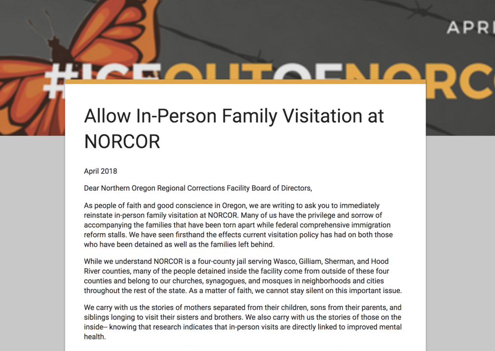 Add your voice! - Sign this letter urging the NORCOR board to reinstate family visitation for immigrants detained at NORCOR. Then encourage others to sign as well! Can you set a goal of signatures for your faith community? We'll deliver the letter to the NORCOR board at their April 26th board meeting.