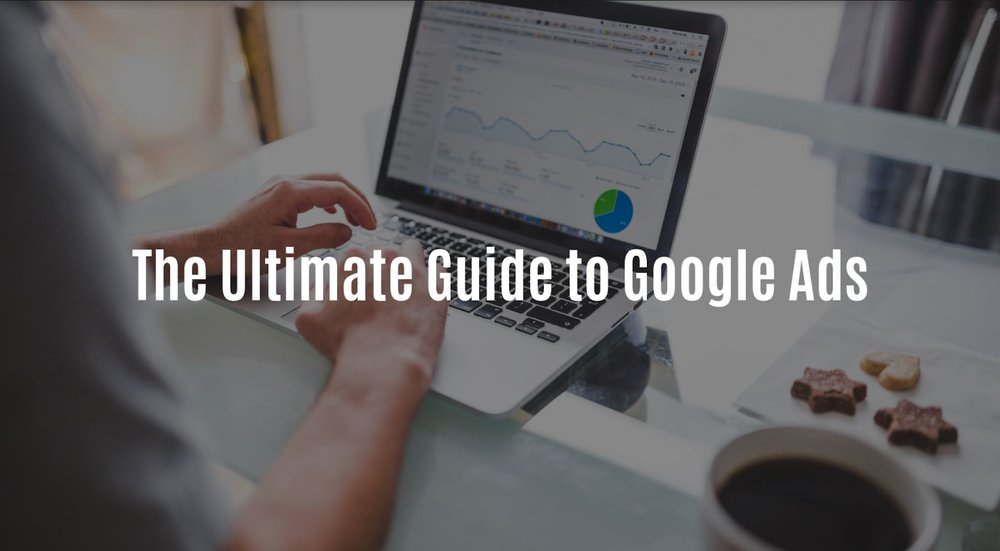 The Ultimate Guide to Google Ads — Doan Consulting Group