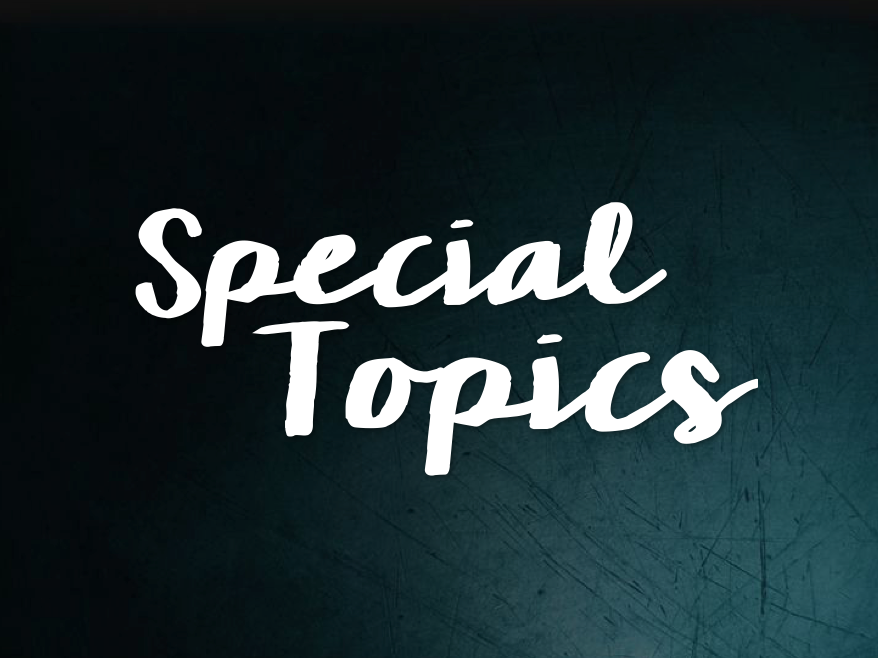 Special Topics / Guest Speakers