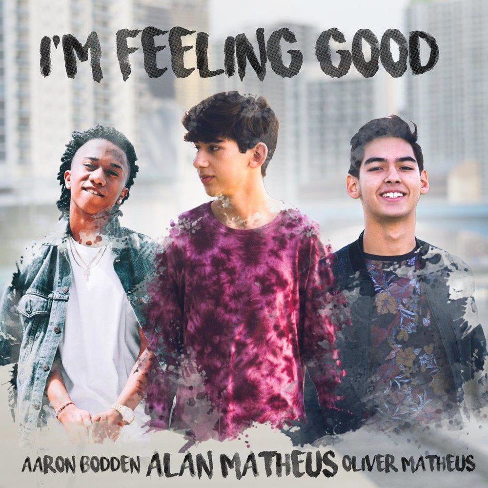 Alan Matheus Aaron Boden I'm Feeling Good.jpg