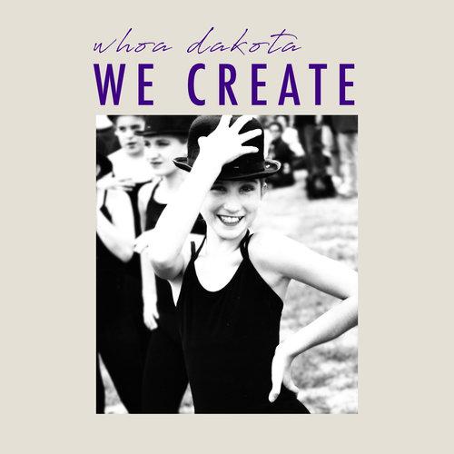 Whoa Dakota We Create.jpg