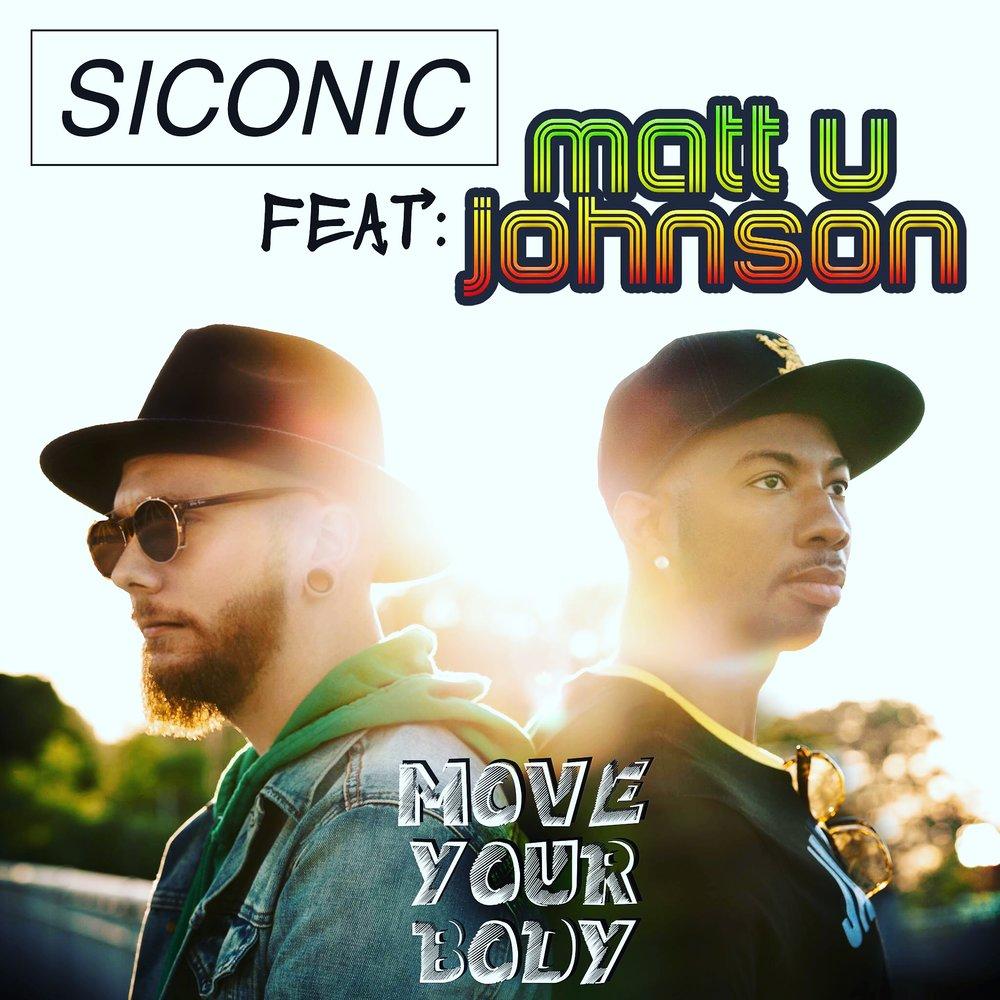 Move Your Body Matt U Johnson Siconic.JPG
