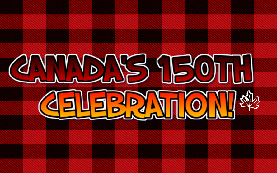 Come out and be apart of our Canada's 150th Celebration!